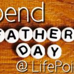 Spend Fathers Day @LifePoint Maryville, Sunday June 18, 2017